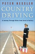 Country Driving : A Journey Through China from Farm to Factory by Peter Hessler…