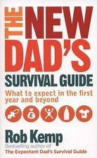 The New Dad's Survival Guide: What to Expect in the First Year and Beyond, Kemp,