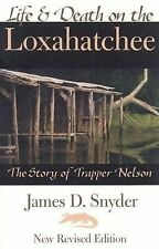 Life and Death on the Loxahatchee Snyder, James D. Paperback