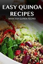 Easy Quinoa Recipes: Main Dish Quinoa Recipes (2013, Paperback)