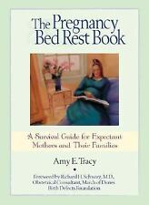 The Pregnancy Bed Rest Book : A Survival Guide for Expectant Mothers and...
