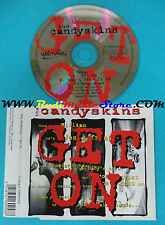 CD Singolo The Candyskins Get On TOPPCD 043 UK 1996 no mc lp(S22)