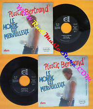 LP 45 7''PLASTIC BERTRAND Le monde est merveilleux Sentimentale moi no cd mc dvd