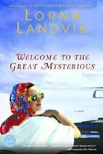 Welcome to the Great Mysterious (Ballantine Reader's Circle) Landvik, Lorna Pap