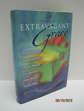 Extravagant Grace: Devotions That Celebrate God's Gift of Grace by Barb Johnson