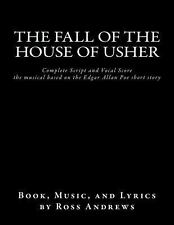 The Fall of the House of Usher, the Musical, Complete Script and Vocal Score...