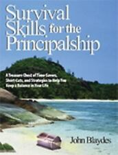 Survival Skills for the Principalship: A Treasure Chest of Time-Savers, Short-Cu