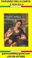 I DIPINTI ANTICHI DELLA BANCA POPOLARE DELL'EMILIA (1987 - Poligrafico Artioli)