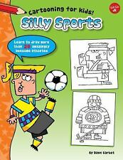 Cartooning for Kids: Silly Sports : Learn to Draw 20 Awesomely Athletic...