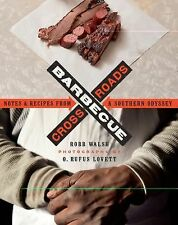 Barbecue Crossroads : Notes and Recipes from a Southern Odyssey by Robb Walsh...