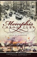 Memphis Chronicles: Bits of History from the Best Times by John E Harkins...