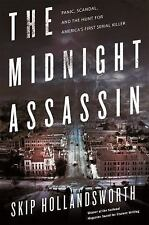 The Midnight Assassin: Panic, Scandal, and the Hunt for America's First Serial K