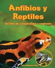 Amphibians and Reptiles : A Compare and Contrast Book by Katharine Hall...