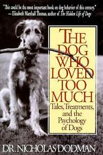 The Dog Who Loved Too Much: Tales, Treatment And The Psychology Of Dogs, Nichola