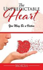 The Unpredictable Heart : You May Be a Victim by MoKSh (2015, Paperback)Signed