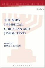The Library of Second Temple Studies: The Body in Biblical, Christian and...