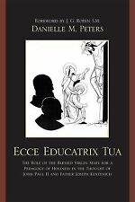Ecce Educatrix Tua : The Role of the Blessed Virgin Mary for a Pedagogy of...