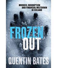 Frozen Out (Gunnhildur Mystery), Bates, Quentin, New Book