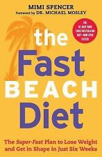 The Fast Beach Diet: The Super-Fast Plan to Lose Weight and Get in Shape in Just