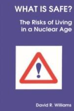 What Is Safe? Risk Living Nucl