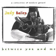 Between You and Me by Judy Bailey (CD, Jan-2002, Ice Records)