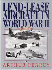 LEND LEASE AIRCRAFT in WORLD WAR II by PEARCY - WW2 AVIATION HISTORY BOOK