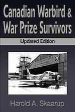 Canadian Warbird Survivors : A Handbook on Where to Find Them by Harold A....
