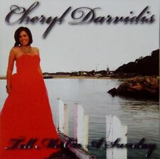 Cheryl Darvidis - Tell Me On A Sunday CD