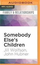 Somebody Else's Children by Jill Wolfson and John Hubner (2016 (FREE 2DAY SHIP)