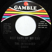 THE INTRUDERS 45 Best Days Of My Life / Pray For Me GAMBLE Philly Soul R&B c1819