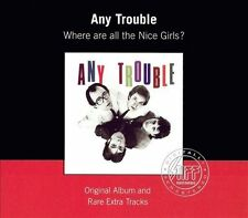 Where Are All the Nice Girls, Any Trouble, New Original recording remastered, I