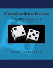 10 Classroom Games: (Black and White Version) Scientific Method by John...