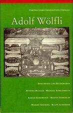 PORTRäT EINES PRODUKTIVEN UNFALLS: ADOLF WöLFLI
