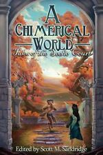 A Chimerical World : Tales of the Seelie Court (2014, Paperback)