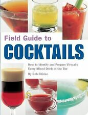 Field Guide to Cocktails : How to Identify and Prepare By Rob Chirico