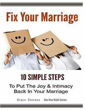 One New Habit: Fix Your Marriage : 10 Simple Steps to Put the Joy and...