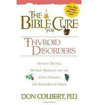 The Bible Cure for Thyroid Disorders: Ancient Truths, Natural Remedies