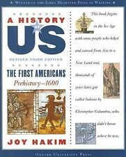 A History of US: The First Americans : Prehistory-1600 1 by Joy Hakim (2007,...