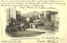 43 VILLENEUVE D' ALLIER CARTE POSTALE ANIMATION DANS BOURG 1902