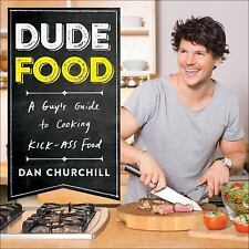 DudeFood: A Guy's Guide to Cooking Kick-Ass Food-ExLibrary