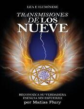 Transmisiones de Los Nueve : Reconozca Su Verdadera Esencia Sin Esfuerzo by...