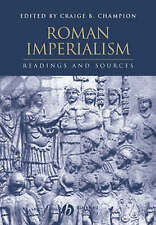 Roman Imperialism: Readings and Sources by John Wiley and Sons Ltd...