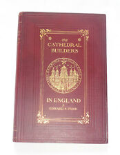 THE CATHEDRAL BUILDERS IN ENGLAND: Architecture / Building Design / Gothic 1905