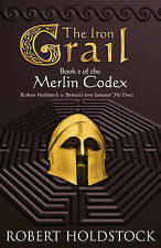 The Iron Grail: Book 2 Of The Merlin Codex (Gollancz S.F.) Robert Holdstock Very