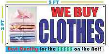 WE BUY CLOTHES Banner Sign NEW Larger Size Best Quality for The $$$$ Full Color