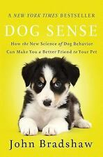 Dog Sense: How the New Science of Dog Behavior Can Make You A Better Friend to