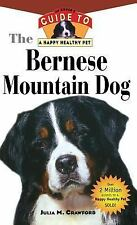 Bernese Mountain Dog: An Owner's Guide to a Happy Healthy Pet, Crawford, Julia,