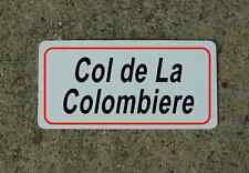 Col de La Colombiere ROAD SIGN METAL TOUR DE FRANCE Bike Race ROUTE Mtn Climb