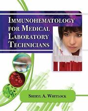 Immunohematology for Medical Laboratory Technicians (Medical Lab Technician Solu