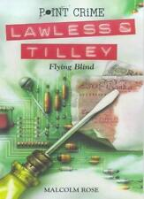 Flying Blind (Point Crime: Lawless & Tilley) By  Malcolm Rose